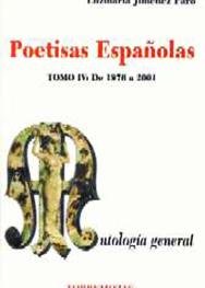 DE UN TIEMPO DESGRANADO (Antología General de Poetisas Españolas. Tomo IV: de 1976 a 2001) Antología General de Poetisas Españolas. 2002